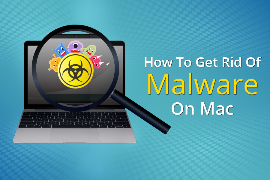 How To Get Rid Of Malware On Mac