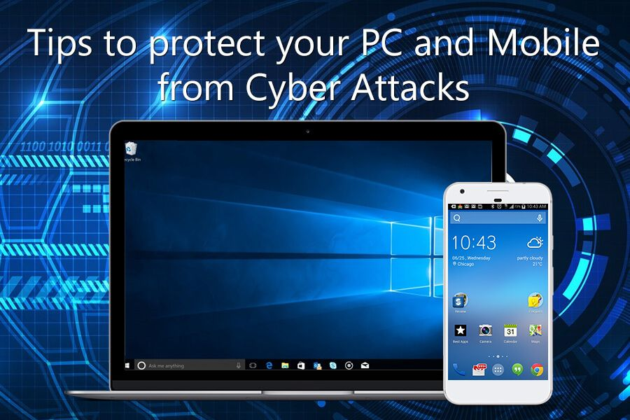 tips to guard your mobile and pc from cyber attacks