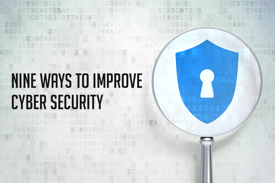 Nine Ways to Improve Cyber Security