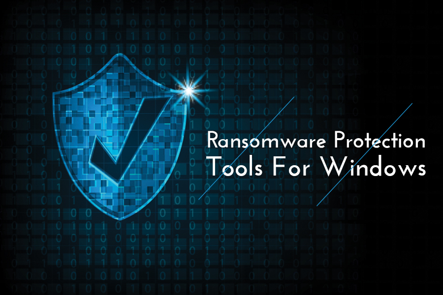 Ransomware Protection Tools For Windows
