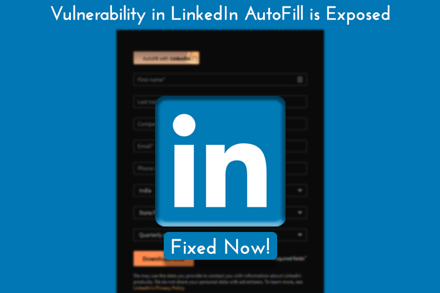 LinkedIn AutoFill Bug Allowed Hackers to Steal Data from User Profile