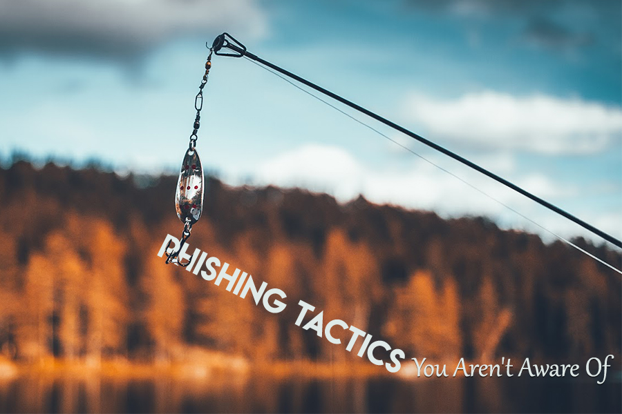 Phishing-Tactics-You-Aren't-Aware-Of