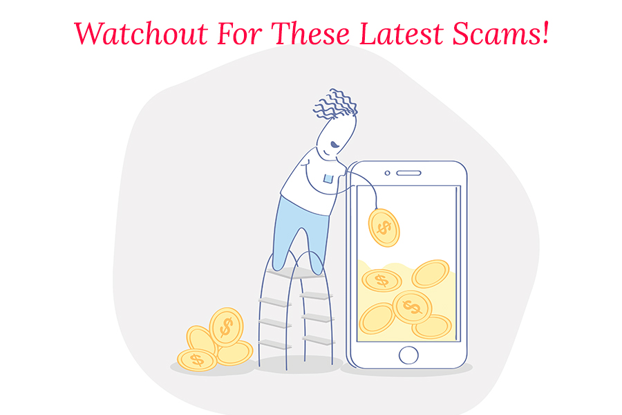 Latest Scams to Watch Out for!