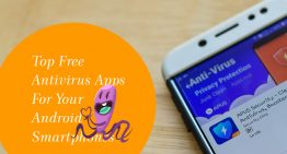Top 5 Free Antivirus Apps For Your Android Smartphones