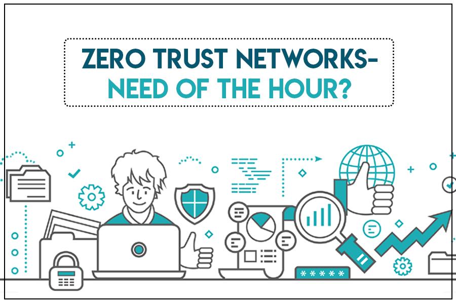 Zero Trust Network Milestone In IT Security Or Just Another Trust Model