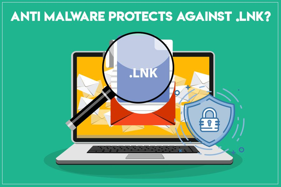 Anti-Malware-Protects-Against-LNK