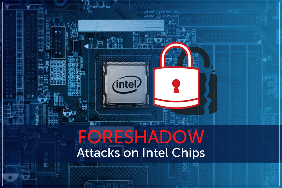 How To Protect Yourself Against 'Foreshadow' Intel CPU Attacks