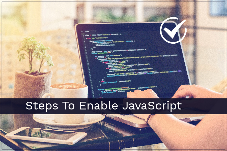 Steps to enable JavaScript