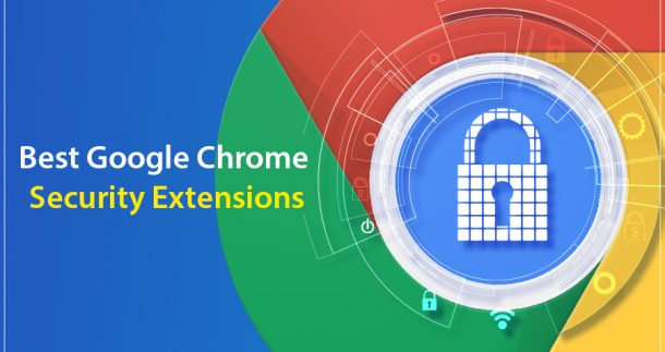 Best Google Chrome Security Extensions
