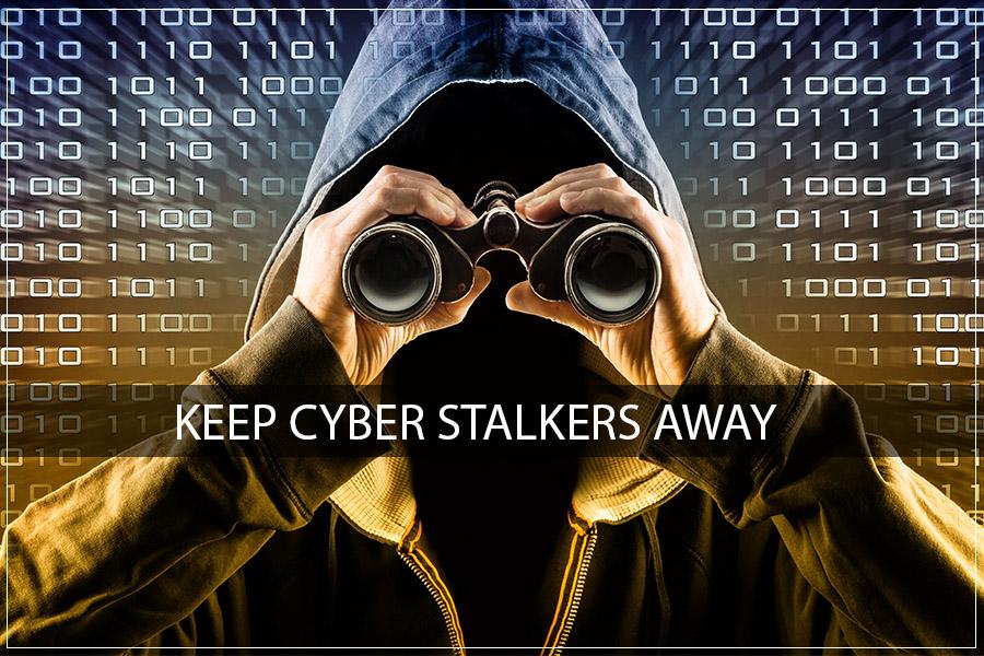 KEEP CYBER STALKERS AWAY