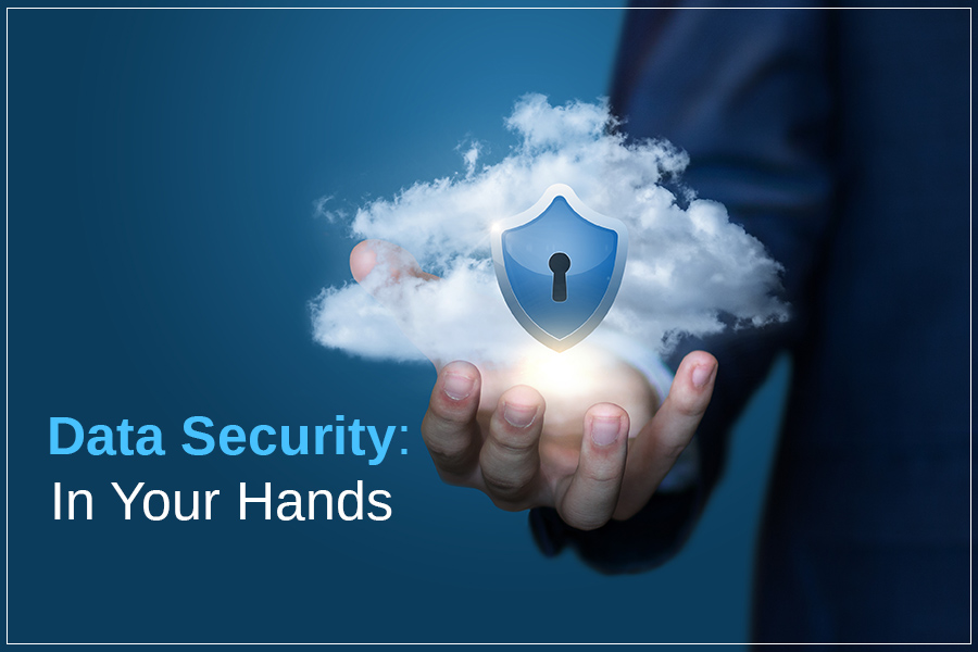 Your Data Security Is In Your Hands