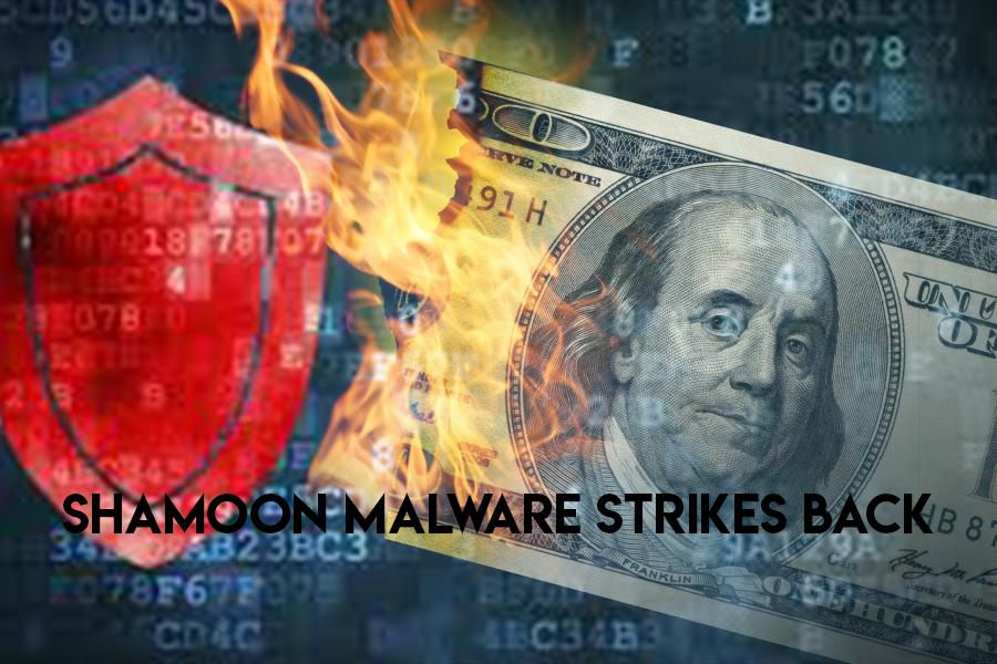 Critical Shamoon Malware Makes Its Way Back