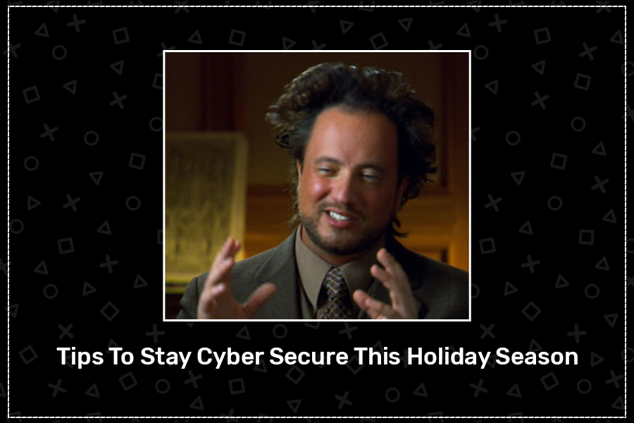 Cyber Secure This Holiday Season