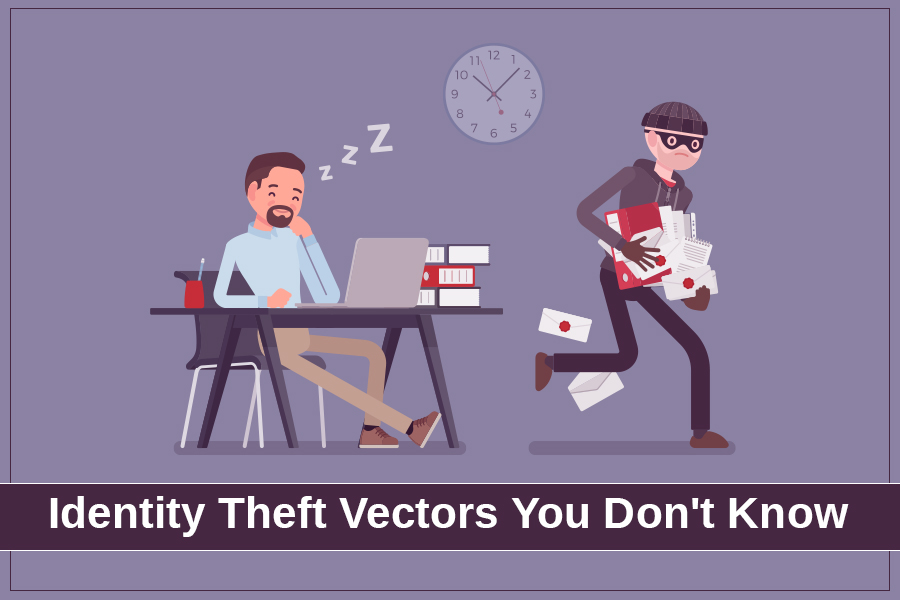 Identity Theft Vectors You Don't Know