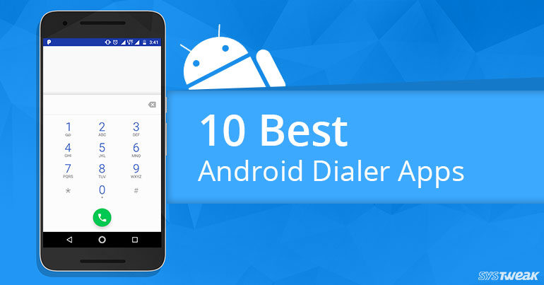 10 Best Android Dialer Apps In 2017