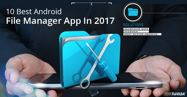 10 Best Android File Manager Apps In 2017