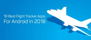 10 Best Flight Tracker Apps For Android In 2018