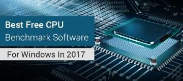10 Best Free CPU Benchmark Software For Windows 2017
