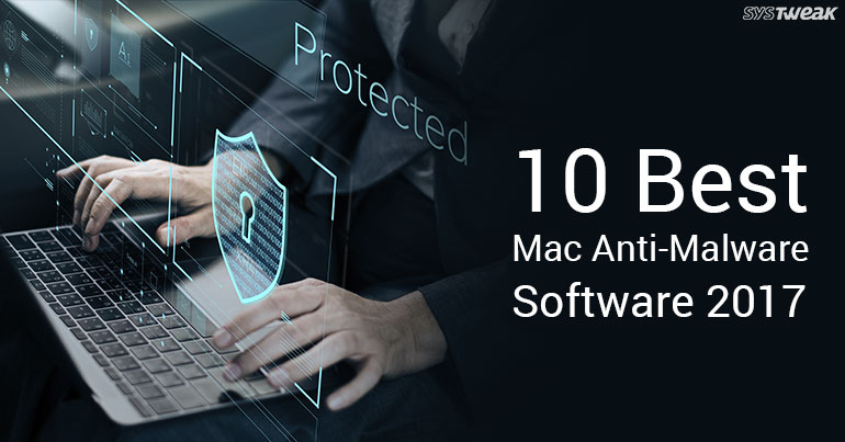 10 Best Mac Anti-Malware Software 2017
