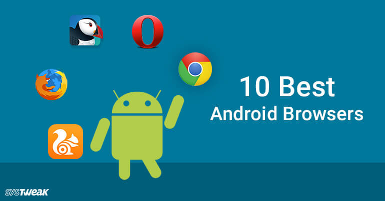 10 Best Mobile Browsers For Android 2017