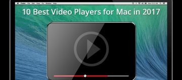 10 Best Video Player Apps for Mac In 2017