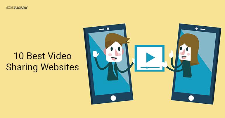 10 Best Video Sharing Websites