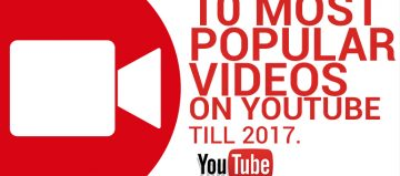 10 Most Popular Videos On YouTube Till 2017