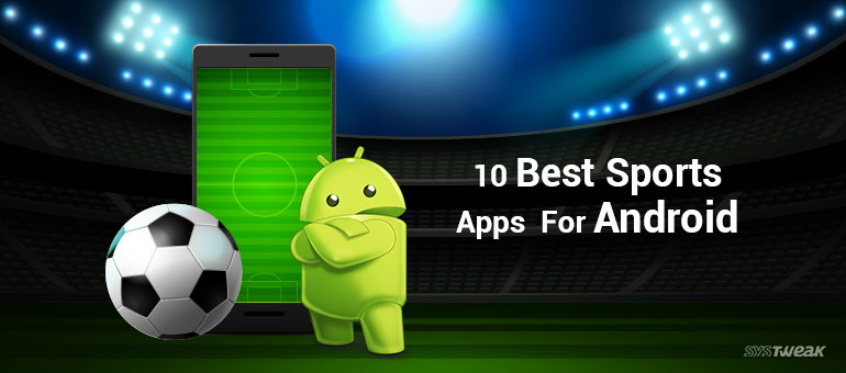 10 best sports apps for android 2017