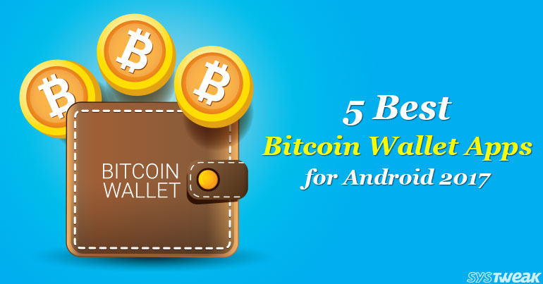 5 Best Bitcoin Wallet Apps For Android 2017