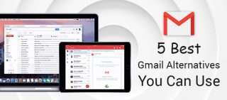 5 Best Gmail Alternatives You Can Use