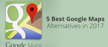 5 Best Google Maps Alternatives in 2017