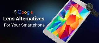 5 Google Lens Alternatives For Your Smartphone