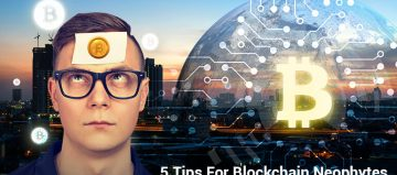 5 Tips For Blockchain Neophytes