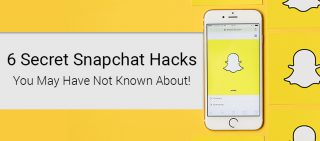 6 Secret Snapchat Hacks You May Have Not Known About!