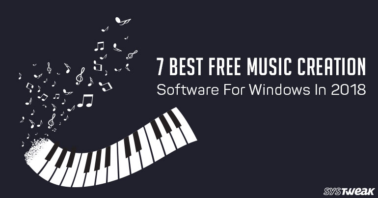 7 Best Free Music Creation Software For Windows In 2018