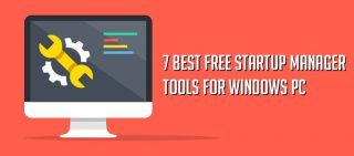 7 Best Free Startup Manager Tools For Windows PC