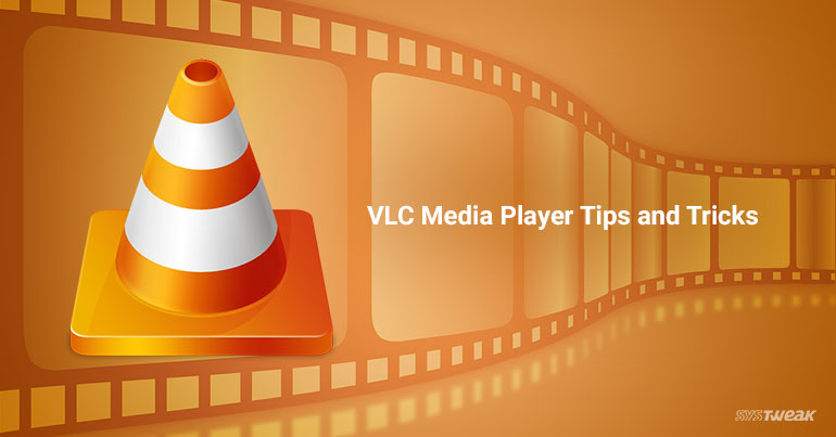 7 Hidden VLC Media Player Features We Bet You Didn't Know!