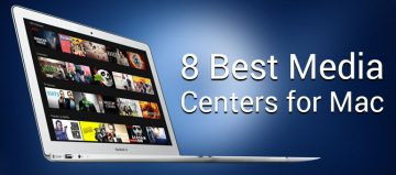 8 Best Media Center For Mac
