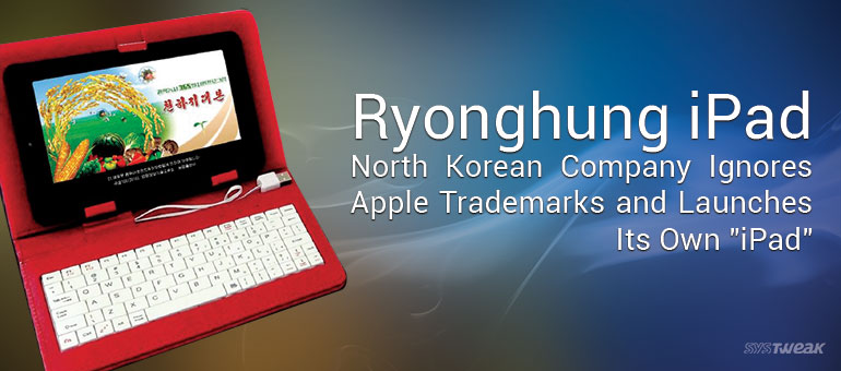 "A North Korean Company launches its own ""iPad"""