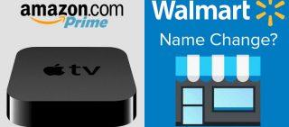 Amazon Prime Makes An Entry On Apple TV & Walmart Has A New Name