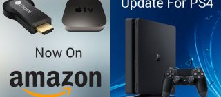 Amazon To Sell Chromecast & Apple TV & PS4's Update 5.03 Is Available Now