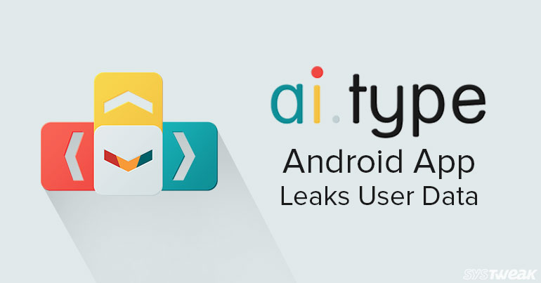 Android App Said to Leak Data of More Than 31 million Users