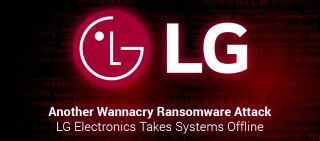 Another WannaCry Ransomware Attack LG Electronics Takes Systems Offline