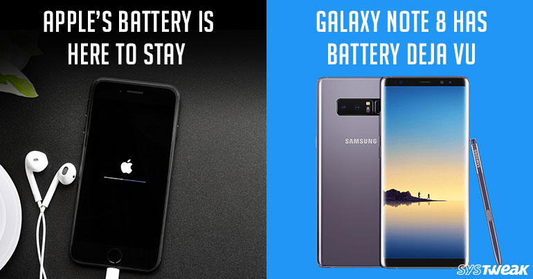 Apple Reduces Prices On Battery Replacement & Samsung Admitted Galaxy Note 8 Battery Problems