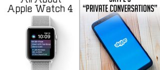 Apple Watch 4 Release Date & Features & Microsoft Testing Skype's New Feature To Secure Chat