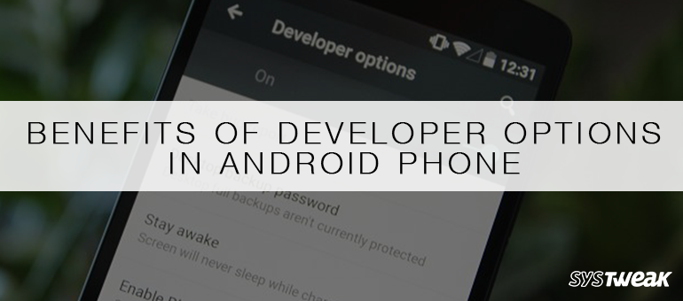 benefits-of-developer-options-in-android-phone
