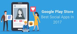 Best Android Social Apps That Won Millions Of Heart