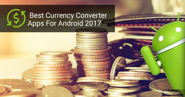Best Currency Converter Apps for Android 2017