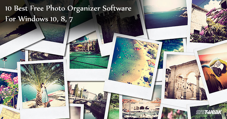 Best Free Photo Organizer Software For Windows 10, 8, 7