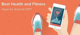 Best Health and Fitness Apps for Android 2017